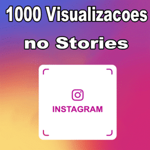 Visualizações Brasileiras no Stories – Visualizações Insta
